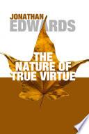 The Nature of True Virtue