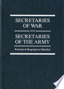 Secretaries of War and Secretaries of the Army