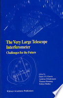 The Very Large Telescope Interferometer Challenges For The Future Book PDF