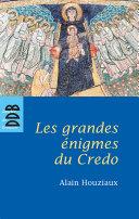 Pdf Les Grandes Enigmes du Credo (N.ed) Telecharger
