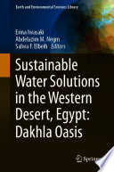 Sustainable Water Solutions in the Western Desert, Egypt: Dakhla Oasis