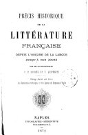 Prècis historique de la littèrature française depuis l'origine de la langue jusqu'à nos jours