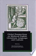 Global Perspectives on Medieval English Literature, Language, and Culture