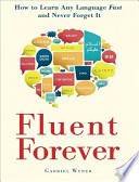 Fluent Forever: How to Learn Any Language Fast and Never Forget