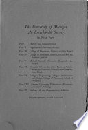 The University of Michigan  an Encyclopedic Survey      pt  8  Libraries  The press  Museums and collections  The School of Public Health  The institutes  Television and broadcasting  Buildings and lands  pt  9  Student life and organizations  Athletics  Index