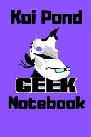 Koi Pond Geek Notebook