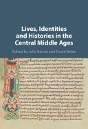 Lives  Identities and Histories in the Central Middle Ages
