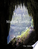 I Am a Middle Earther   Subterranean Lives