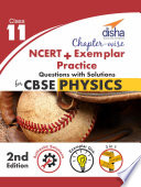 Chapter-wise NCERT + Exemplar + Practice Questions with Solutions for CBSE Physics Class 11 2nd edition