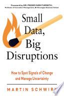 Small Data, Big Disruptions