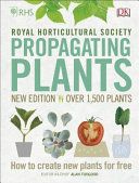 RHS Propagating Plants by Alan R. Toogood