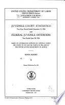 Juvenile Court Statistics Two year Period Ended December 31  1936 and Federal Juvenile Offenders  Year Ended June 30  1936   Nineth Report