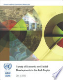 Survey of Economic and Social Developments in the Arab Region 2015-2016