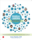 People-Centric Security: Transforming Your Enterprise Security Culture