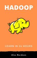 Learn Hadoop in 24 Hours