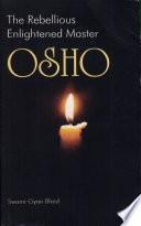 The Rebellious Enlightened Master Osho