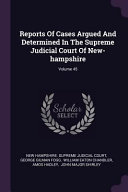 Reports of Cases Argued and Determined in the Supreme Judicial Court of New Hampshire