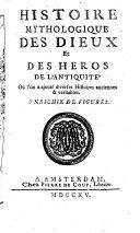 Histoire mythologique des dieux et des heros de l'antiquite