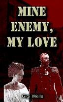 Mine Enemy  My Love