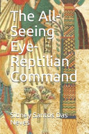 The All-Seeing Eye- Reptilian Command ebook