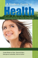 A Student Guide to Health: Understanding the Facts, Trends, and Challenges [5 volumes] Pdf/ePub eBook