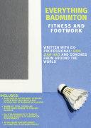 Everything Badminton: Fitness and Footwork eBook Pdf/ePub eBook