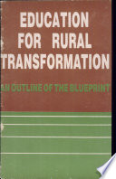 Education for Rural Transformation  An Outline of the Blueprint