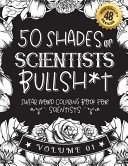 50 Shades of Scientists Bullsh*t