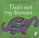That s Not My Dinosaur Book