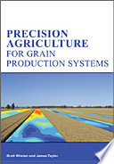 Precision Agriculture for Grain Production Systems