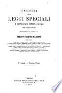 Trattati e convenzioni in vigore fra il regno d'Italia ed i governi esteri, raccolti ed ordinati da Luigi Palma