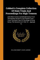 Cobbett S Complete Collection Of State Trials And Proceedings For High Treason And Other Crimes And Misdemeanor From The Earliest Period To The Prese