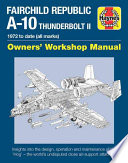 Fairchild Republic A-10 Thunderbolt II  : 1972 to date (all marks)