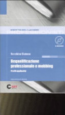 Dequalificazione professionale e mobbing. Profili applicativi. Con CD-ROM