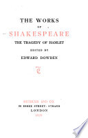 The Works of Shakespeare  Hamlet  ed  by E  Dowden  1899