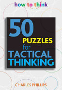 50 Puzzles for Tactical Thinking
