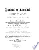 The Hundred of Launditch and Deanery of Brisley, in the County of Norfolk. Evidences and Topographical Notes from Public Records, Heralds' Visitations, Wills, Court Colls, Old Charters, Parish Registers, Town Books, and Other Private Sources: Corrections and continuations of and additions to Blomefield's history to the present time