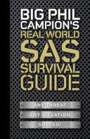 Big Phil Campion's Real World SAS Survival Guide