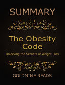 Summary: The Obesity Code By Jason Fung: Unlocking the Secrets of Weight Loss Pdf/ePub eBook