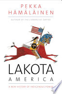 link to Lakota America : a new history of indigenous power in the TCC library catalog