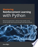 Mastering Reinforcement Learning with Python