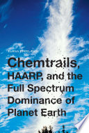 """""""Chemtrails, HAARP, and the Full Spectrum Dominance of Planet Earth"""" by Elana Freeland"""