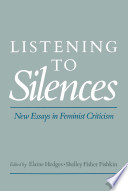 Listening to Silences : New Essays in Feminist Criticism