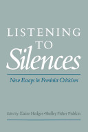 Listening to Silences   New Essays in Feminist Criticism