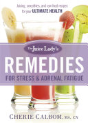 The Juice Lady's Remedies for Stress and Adrenal Fatigue ebook