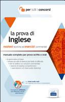 La prova di inglese per tutti i concorsi. Manuale completo: teoria ed esercizi per prove scritte e orali
