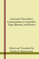 Averroes's Three Short Commentaries on Aristotle's