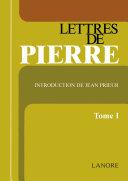 Lettres de PIERRE tome 1