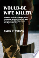 Would Be Wife Killer