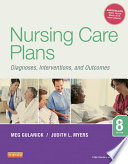 """Nursing Care Plans E-Book: Nursing Diagnosis and Intervention"" by Meg Gulanick, Judith L. Myers"